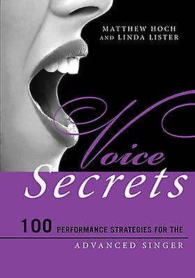 Voice Secrets - 100 Perforhommece Strategies for the Advanced Singer by