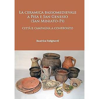 La Ceramica Bassomedievale a Pisa e San Genesio (San Miniato-Pi) - Cit