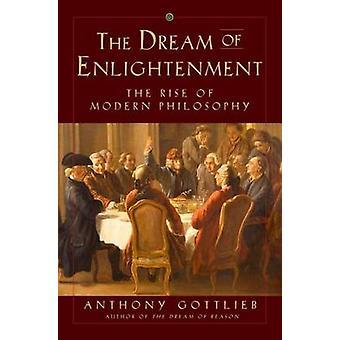 O sonho do Iluminismo - o surgimento da filosofia moderna por Anthony