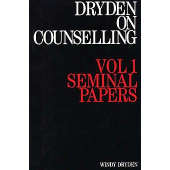 Dryden on Counselling - v. 1 - Seminal Papers by Windy Dryden - 9781870
