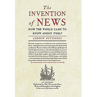 Uppfinningen av nyheter: hur världen kom till vet om sig själv