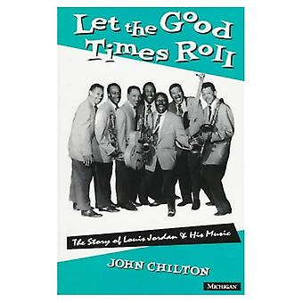 Let the Good Times Roll (The Michigan American Music)