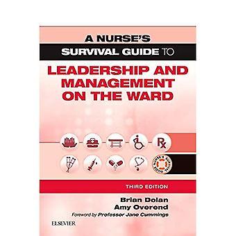 En sjuksköterskas Survival Guide till ledarskap och Management på avdelningen (sjuksköterskas Survival Guide)