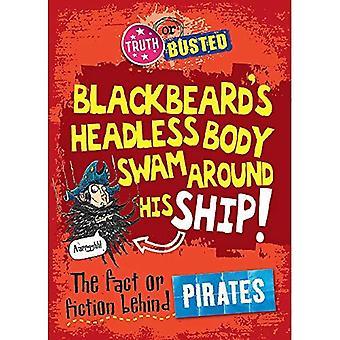 Waarheid of kapotte: de Fact or Fiction achter Pirates