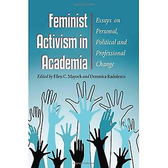 Feministycznych aktywizmu w środowisku akademickim: nowe eseje na zmiany osobowe, polityczne i zawodowe