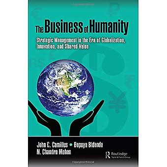 The Business of Humanity:�Strategic Management in the�Era of Globalization,�Innovation, and Shared Value