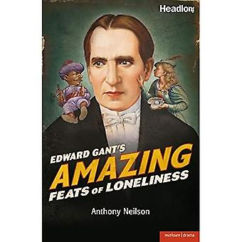 Edward Gant's Amazing Feats of Loneliness! (Modern Plays)