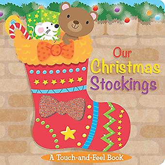 Our Christmas Stockings: A Touch-And-Feel Book (Touch-and-Feel Books)