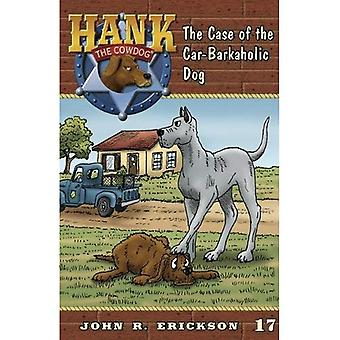 The Case of the Car-Barkaholic Dog (Hank the Cowdog