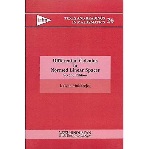 Differential Calculus in Normed Linear Spaces (Texts and Readings in Mathematics)