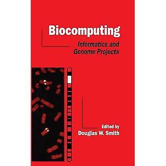 Informatique de la bioinformatique et les projets de génome par Smith & Douglas W.