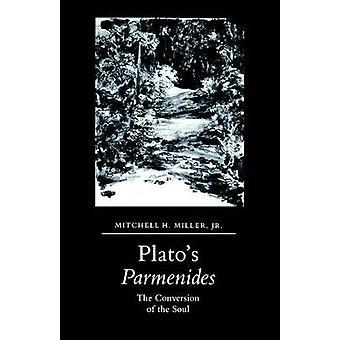 Platos Parmenides die Umwandlung der Seele von Miller & Mitchell & Jr.
