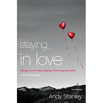 Staying in Love Participants Guide Falling in Love Is Easy Staying in Love Requires a Plan by Stanley & Andy