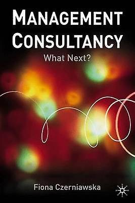 ManageHommest Consultancy What Next by Czerniawska & Fiona