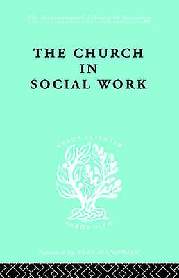 Church in Social Work by Hall & M.