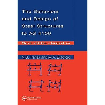 Behaviour and Design of Steel Structures to As4100 Australian Third Edition by Trahair & N. S.