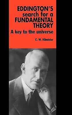 Eddingtons Search for a Funfemmestal Theory by Kilmister & C. W.