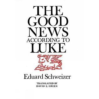 La buena noticia según Lucas por Schweizer y Eduard