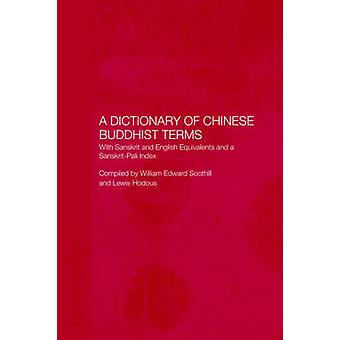 A Dictionary of Chinese Buddhist Terms With Sanskrit and English Equivalents and a SanskritPali Index by Hodous & Lewis