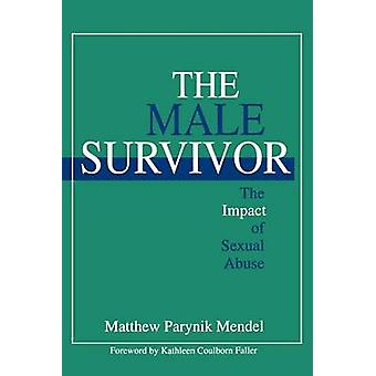 The Male Survivor The Impact of Sexual Abuse by Mendel & Matthew Parynik