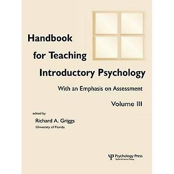 Handbook for Teaching Introductory Psychology Volume II by Griggs & Richard A.