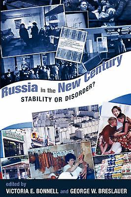 Russia In The New Century  Stability Or Disorder by Bonnell & Victoria