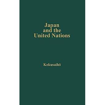 Japan and the United Nations Report of a Study Group Set Up by the Japanese Association of International Law by Kokusaiho & Gakkai