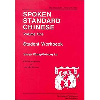 Spoken Standard Chinese Volume One Student Workbook by Stimson & Hugh M.