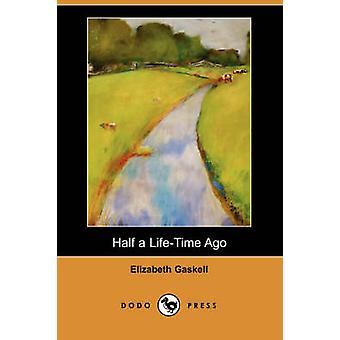 Half a LifeTime Ago by Gaskell & Elizabeth Cleghorn