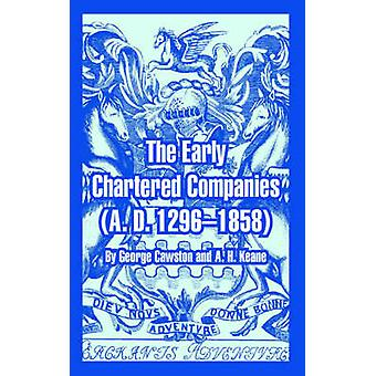 The Early Chartered Companies A. D. 12961858 by Cawston & George