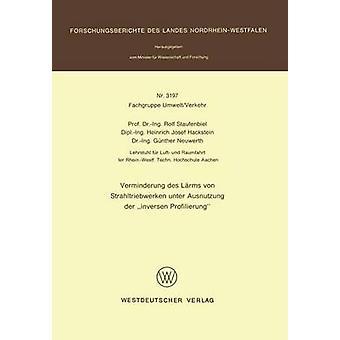 Verminderung des Lrms von Strahltriebwerken unter Ausnutzung der inversen Profilierung by Staufenbiel & Rolf