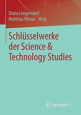 Schlsselwerke der Science  Technology Studies by Lengersdorf & Diana
