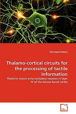 Thalamocortical circuits for the processing of tactile information by Pudenz & Christiane