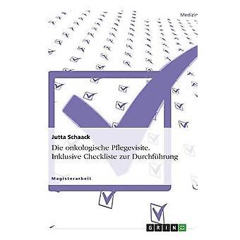 Die onkologische Pflegevisite. Inklusive Checkliste zur Durchfhrung by Schaack & Jutta