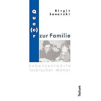 Queer zur Familie by Sawatzki & Birgit