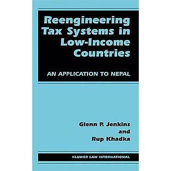 Reengineering Steuersysteme in einkommensschwache Länder eine Anwendung nach Nepal von Jenkins & Glenn P.