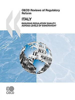 OECD Reviews of Regulatory Reform OECD Reviews of Regulatory Reform  2007  Ensubague Regulatory Quality across Levels of GovernHommest by OECD Publishing