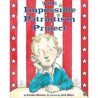 The Impossible Patriotism Project by Linda Skeers - Ard Hoyt - 978014