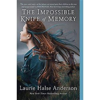 The Impossible Knife of Memory by Laurie Halse Anderson - 97801475107