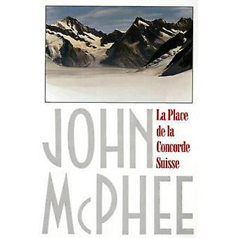 La Place de La Concorde Suisse by John McPhee - 9780374519322 Book