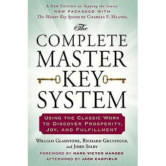 Complete Master Key System - Using the Classic Work to Discover Prospe