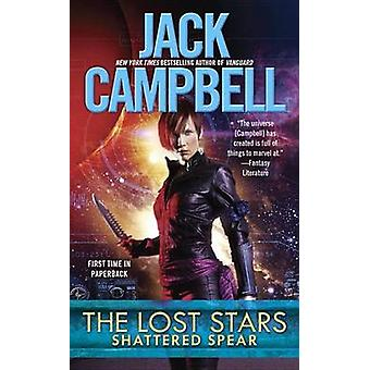 The Lost Stars - Shattered Spear by Jack Campbell - 9780425272282 Book