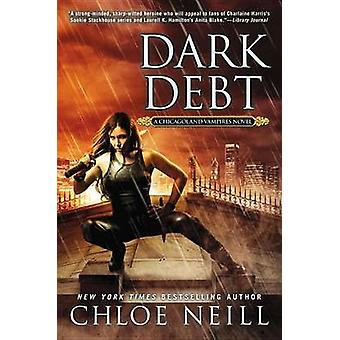 Dark Debt - A Chicagoland Vampires Novel by Chloe Neill - 978045147232