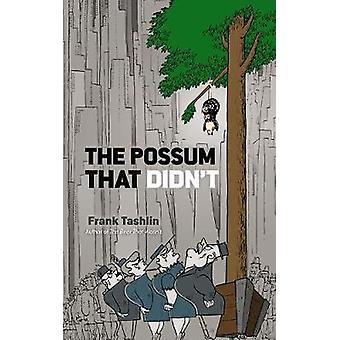 The Possum That Didn't by Frank Tashlin - 9780486800806 Book