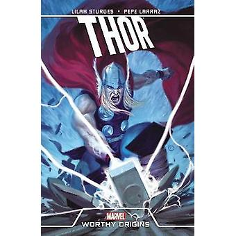 Thor - Worthy Origins by Lilah Sturges - 9780785184768 Book
