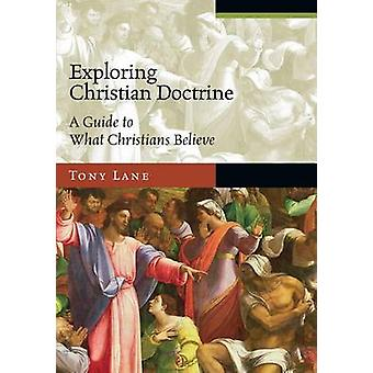 Exploring Christian Doctrine - A Guide to What Christians Believe by T