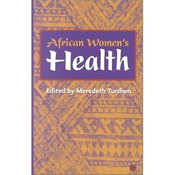 African Women's Health by Meredeth Turshen - Meredeth Turshen - 97808