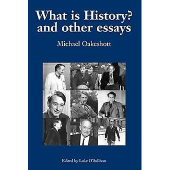 What is History? And Other Essays - Selected Writings - V. 1 by Michael