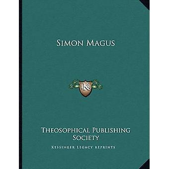 Simon Magus by Theosophical Publishing Society - 9781163059661 Book