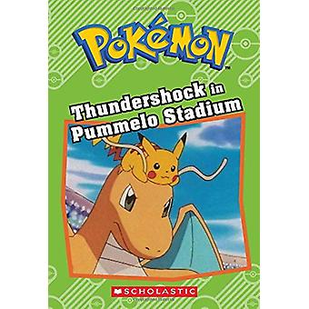 Thundershock in Pummelo Stadium (Pokemon - Chapter Book) by Tracey Wes